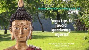 Yoga tips to avoid gardninng injuries